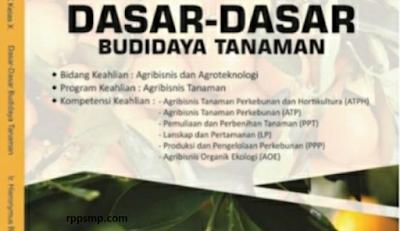 Rpp Dasar Dasar Budidaya Tanaman Kurikulum 2013 Revisi 2017/2018 dan Rpp 1 Lembar 2019/2020/2021 Kelas X Semester 1 dan 2