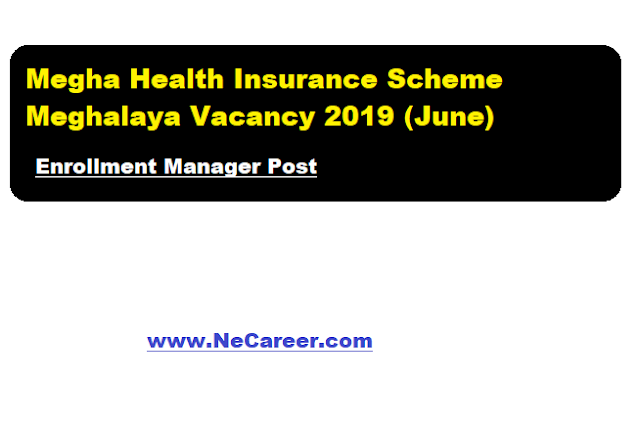 Megha Health Insurance Scheme Meghalaya Recruitment 2019 (June)