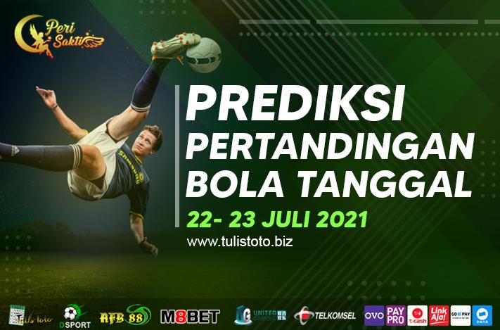 PREDIKSI BOLA TANGGAL 22 – 23 JULI 2021