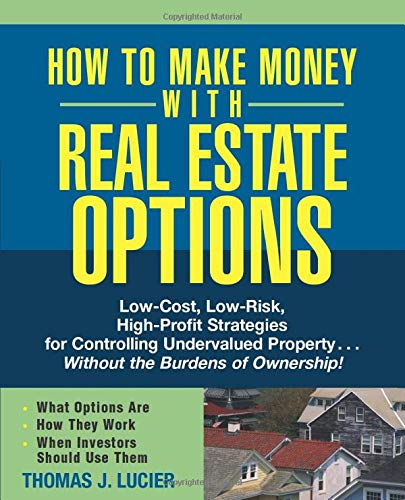 How to Make Money With Real Estate Options by Thomas Lucier Ebook Download