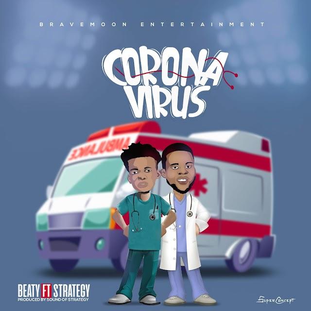 MUSIC + VIDEO : Beaty Ft Strategy - Corona Virus (Prod. Sound Of Strategy).mp3