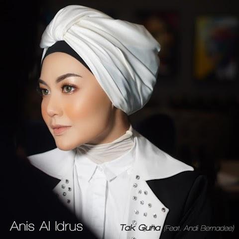 Anis Al Idrus - Tak Guna (feat. Andi Bernadee) MP3