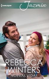 Rebecca Winters - Nuevas Vidas