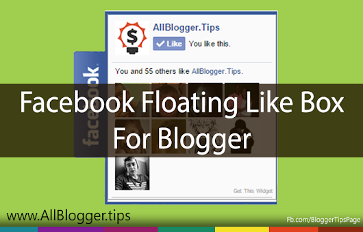 How to Add a Facebook Floating Like Box For Blogger         |          All Blogger Tips and Tricks