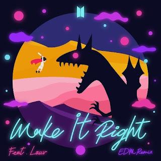 [Single] BTS - Make It Right (feat. Lauv) (EDM Remix) Mp3 full album zip rar 320kbps