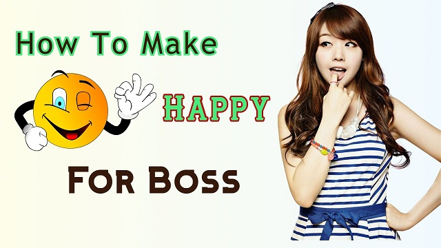 How to make happy for Boss