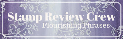 http://stampreviewcrew.blogspot.com/2016/07/stamp-review-crew-flourishing-phrases.html