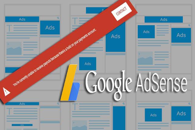 أسباب تعليق دفعات في جوجل أدسنس مع كيفية حلها