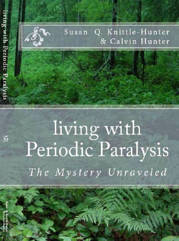 Our Original Book:     Living With Periodic Paralysis:The Mystery Unraveled