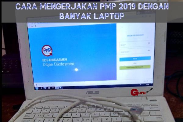 gambar cara mengerjakan PMP 2019 dengan Banyak Laptop