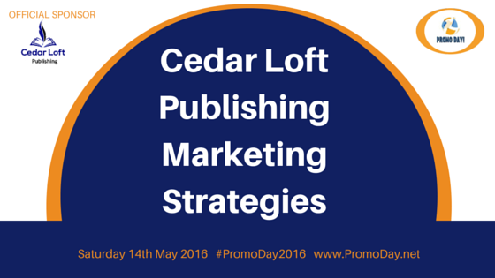 Cedar Loft Publishing Marketing Strategies #PromoDay2016 www.PromoDay.net