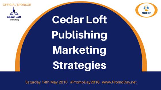 Cedar Loft Publishing Marketing Strategies #PromoDay2016 www.PromoDay.net