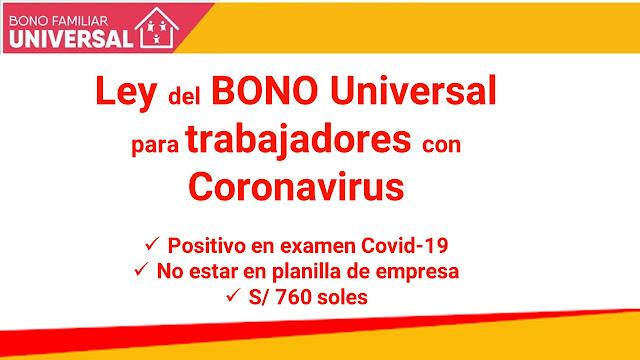 Ley del BONO Universal para trabajadores con Coronavirus  Positivo en examen Covid-19 No estar en planilla de empresa S/ 760 soles