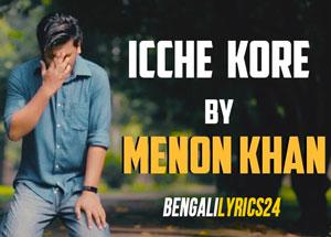 Icche Kore - Bonolota, Menon Khan