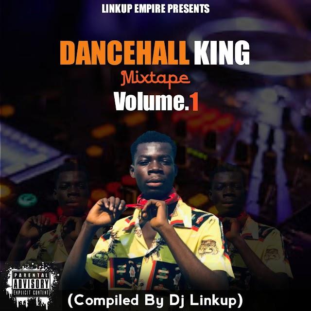 Dj Linkup - Dancehall King Mixtape Vol-1 (Compiled By Dj Linkup)
