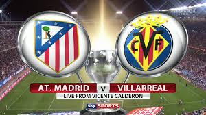 """مشاهدة مباراة اتلتيكو مدريد وفياريال بث مباشر""""الدوري الاسباني"""" Atlético Madrid Villarreal live"""