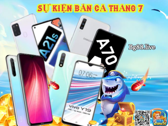 [HOT NEW] BINGO CLUB TỔ CHỨC CHUỖI SỰ KIỆN BẮN CÁ SĂN THƯỞNG THÁNG 7/2020