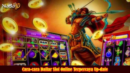 Cara-cara Daftar Slot Online Terpercaya Up-date