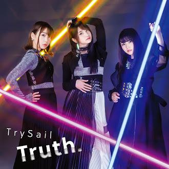 [Lirik+Terjemahan] TrySail - Truth. (Kebenaran.)