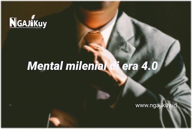 Mental Milenial Di Era 4.0