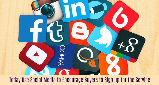 How Social Media to Encourage Buyers to Sign up for the Service