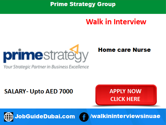 Walk in Interview in Dubai at Prime Strategy Group for Homecare Nurses