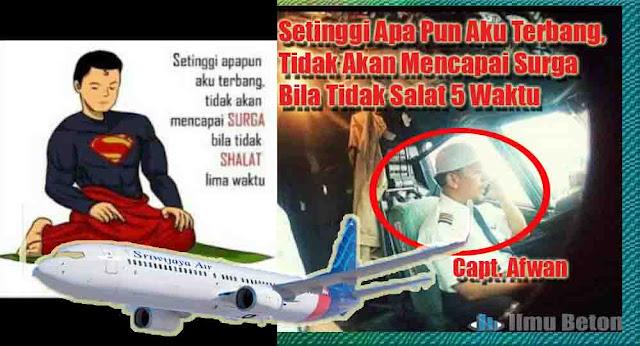 Pesan Pilot Sriwijaya Air SJ 182: Setinggi Apa Pun Aku Terbang, Tidak Akan Mencapai Surga Bila Tidak Salat 5 Waktu