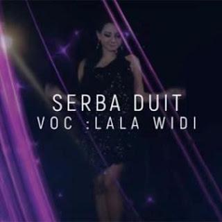 Lirik Lagu Lala Widi - Serba Duit