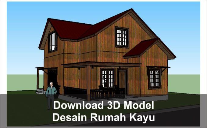 3d desain rumah kayu