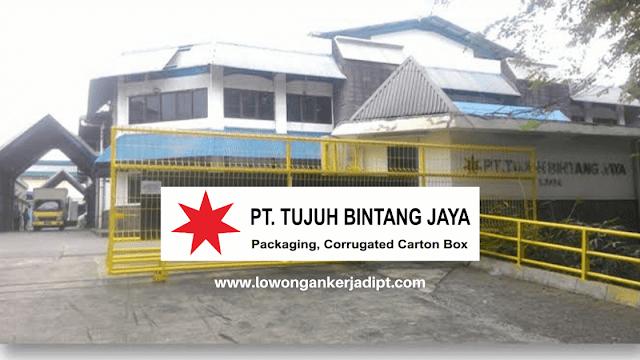 Lowongan Kerja PT Tujuh Bintang Jaya
