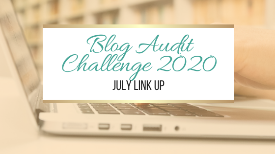 Blog Audit Challenge 2020: July Link Up #BlogAuditChallenge2020