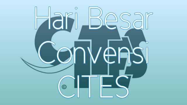 Sejarah Hari Konvensi CITES Dunia 6 Maret