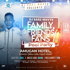 EVENT :- DJ SARZ WHYTE FAMILY, FRIENDS & FANS POOL PARTY