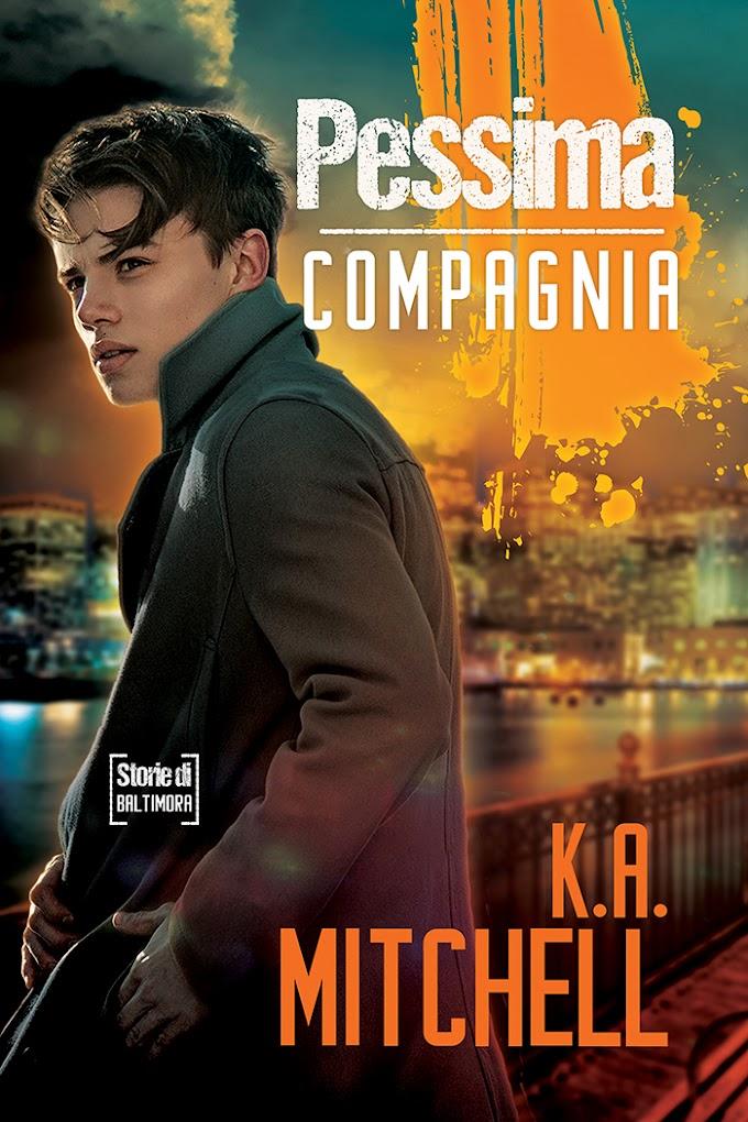 """Libri in uscita: """"Pessima compagnia"""" (Serie Storie di Baltimora #1) di K.A. Mitchell"""
