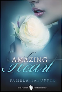 Amazing Heart (Broken Bottles Book 4) - a teen and young adult by Pamela Taeuffer