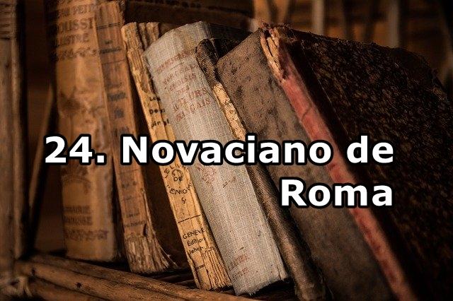 24. Novaciano de Roma