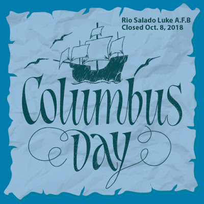 Poster for Columbus Day, featuring a sketched vintage ship. Text: Rio Salado Luke A.F.B Closed Oct. 8, 2018