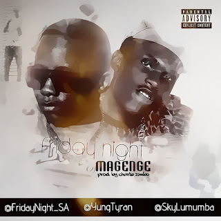 [feature] Friday Night (Yung Tyran x Sky City Uno) - Magenge