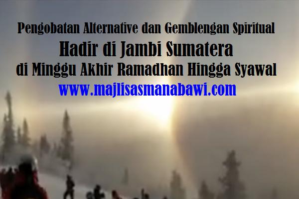 pengobatan alternative dan gemblengan spiritual di Jambi Sumatera
