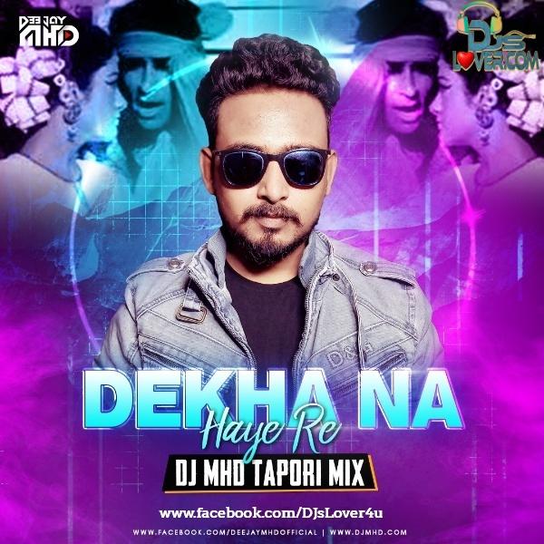 Dekha Na Haye Re Tapori Mix DJ Mhd