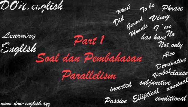 Soal dan Pembahasan Parallelism, Soal bahas toefl, Tes Bahasa Inggris, USM STAN, soal bahas IELTS