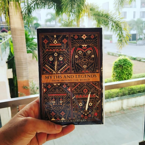 Myths and Legends from Around the World by Sowmya Rajendran