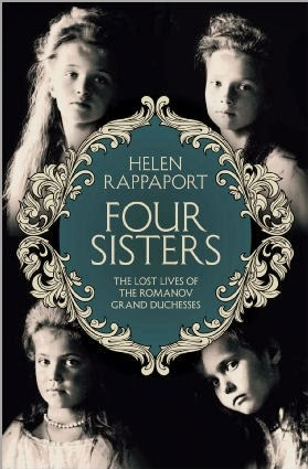 The Writing Desk: Book Review ~ The Romanov Sisters by Helen Rappaport