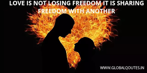 Love is not losing freedom it is sharing freedom with another