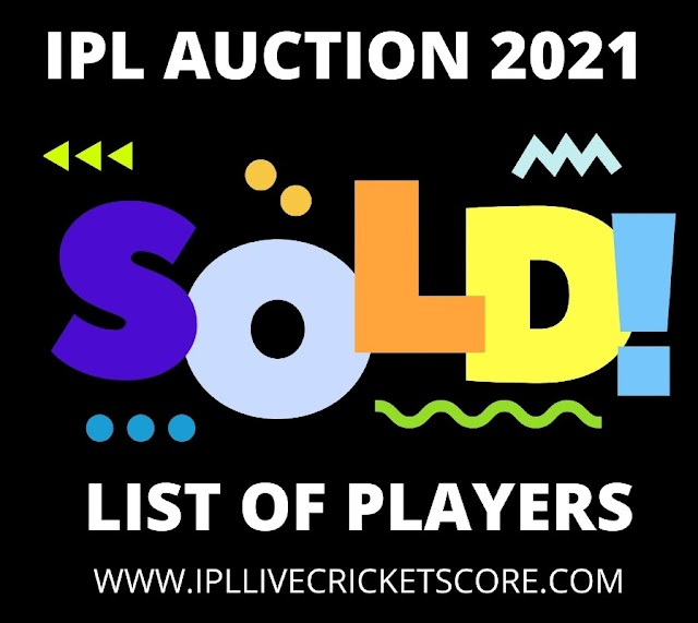 IPL Auction 2021 : List of Sold and Unsold Players