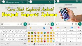 Cara Merubah Keyboard Android Menjadi Seperti iPhone
