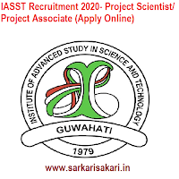 IASST Recruitment 2020- Project Scientist/ Project Associate (Apply Online)