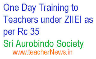 One Day Training to Teachers under ZIIEI as per Rc 35 - Sri Aurobindo Society