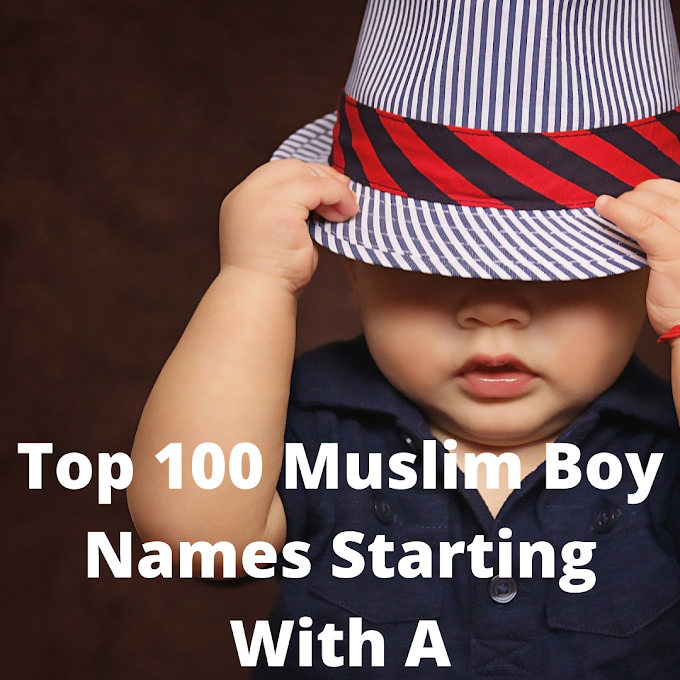 Top 100 Muslim Boy Names Starting With A