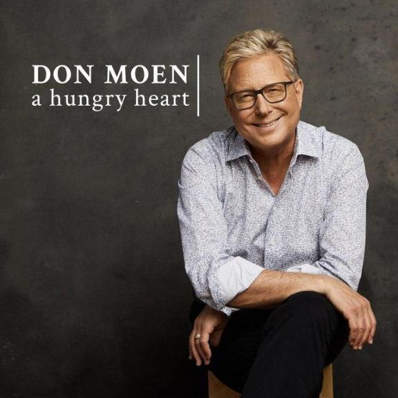 Audio + Video; Don Moen – A Hungry Heart And Lyrics